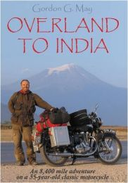 Overland to India A Book By Gordon G. May.