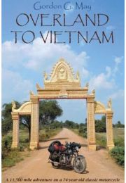 Overland to Vietnam. A Book By Gordon G. May.